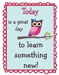 Today is a great day to learn something new!